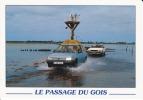 CPM GOIS Passage Noimoutier Vendée Autos Peugeot Balise La Mer Monte Si Bandes Jaunes Dues Au Scan - Ile De Noirmoutier