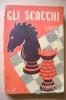 PER/19  G.Padulli GLI SCACCHI Corticelli 1940 - Giochi