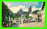 SANTA PRISCA, TAXCO, MEXICO - VISTA DE LA CATEDRAL - MARCOLOR - - Mexico