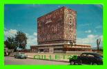 MEXICO - CIUDAD UNIVERSITARIA DE MEXICO - CENTRAL LIBRARY - TRAVEL IN 1955 - Mexico