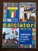 Album Panini Campionato Calcio 1973-74. RISTAMPA De L´Unità, Completa Di Immagini Delle Figurine. Cagliari, Genoa Foggia - Books