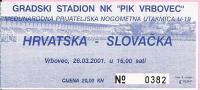 INTERNATIONAL FRENDLY SOCCER GAME CROATIA - SLOVAKIA, 26.3.2001., Vrbovec, Croatia - Tickets D'entrée