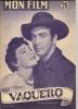 "MON FILM  N° 417  - 1954 "" VAQUERO "" ROBERT TAYLOR / AVA GARDNER + "" MAM'ZELLE NITOUCHE "" FERNANDEL - Cinéma"