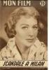 "MON FILM  N° 584 - 1957 "" SCANDALE A MILAN "" MARTINE CAROL + "" TROIS DE LA MARINE "" HENRI GENES / COLETTE DEREAL - Cinéma"