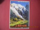 CLOUET  10307  LE MONT BLANC  CHEMIN DE FER DU  FAYET  A ARGENTIERES  CHAMONIX  P.L.M   CACHAUD - Werbepostkarten