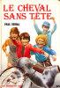 Paul Berna - Le Cheval Sans Tête - Bibliothèque Rouge Et Or  - ( 1981 ) - Bibliothèque Rouge Et Or