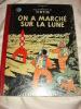 TINTIN- On A Marché Sur La Lune - Hergé