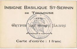 Toulouse   Insigne   Basilique    St _sernin      Carte Entrée  1 Franc - Tickets - Entradas