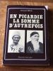 SOMME Cartes Postales Photos Anciennes ; En Picardie, La Somme D'Autrefois Jacques Beal - Books, Magazines, Comics
