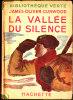 James-Oliver Curwood - La Vallée Du Silence - Bibliothèque Verte - ( 1948 ) . - Livres, BD, Revues