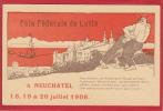 NEUCHATEL FETE FEDERALE DE LUTTE 1908, FESTKARTE - NE Neuchâtel