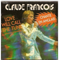 Claude François 45t. SP *love Will Call The Tune* - Other - French Music