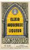Elixir Arquebuse Bon Secours Ch. Revel Lyon 7 Dos Paris 3 Rue Saintonge , Anisette, Cognac - Publicité