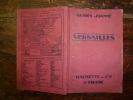 Guides Joanne  VERSAILLES    La Ville , Le Château , Les Trianons    (9 Gravures Et 4 Plans ) Nombreuses Publicités... - Ile-de-France