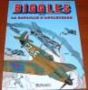 Biggles Raconte La Bataille D´Angleterre Francis Bergèse Bernard Asso Claude Lefrancq Éditeur 1995 - Biggles