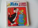 Ancien TITI LE CANARI AU PETROLE COLLECTION TITI N°1 - Magazines Et Périodiques