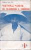 VIETNAM NORTE: DEL COLONIALISMO AL COMUNISMO HOANG VAN CHI SUR BUENOS AIRES VERSION CASTELLANA DE ROBERTO BIXIO - Histoire Et Art