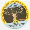 SPA / CAMPAGNE NATIONALE POUR L' ABOLITION DE LA CHASSE A COURRE / CONTRE TOUTE CRUAUTE / POUR LA DIGNITE DE L' HOMME - Stickers