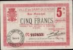 BON MUNICIPAL DE CINQ FRANCS EMI POURLA VILLE DE SAINT QUENTIN _ 6 MARS 1916 - Bons & Nécessité