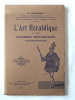 L´Art Héraldique Et Ses Diverses Applications. G. Dansaert. Ed. Vanden Acker 1912. 112 Pages. Bon état. - Art