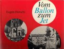 Aviation - Vom Ballon Zum Jet - Eugen Dietschi - Livres, BD, Revues