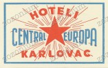 HOTEL CENTRAL EVROPA KARLOVAC HRVATSKA CROATIA YUGOSLAVIA - Old HOTEL LUGGAGE LABEL ETIQUETTE ETICHETTA BAGAGE - Etiketten Van Hotels