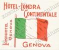 HOTEL LONDRA CONTINENTALE GENOVA ITALY  - Old HOTEL LUGGAGE LABEL ETIQUETTE ETICHETTA BAGAGE - Hotel Labels