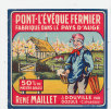G 24 */ ETIQUETTE FROMAGE -  PONT L'EVEQUE  RENE MAILLET A DOUVILLE  (CALVADOS) - Fromage