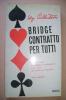 PEU/45 Ely Culberton BRIDGE CONTRATTO PER TUTTI Mursia 1966/GIOCHI CARTE - Giochi