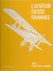 Aviation Suisse Romande, Tome 2 - Aviateur - Avion - Avion