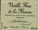 Etiquette  -   Eau-de-Vie -   Vieille Fine De La Marne    (150 Cl.)     Autréau   Champillon  51 - Other