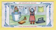 CHROMO DE LA CHOCOLATERIE DE L´UNION - LES JOUETS EN ACTION - CHEZ LA BLANCHISSEUSE - LAVER - REPASSER LE LINGE - Chocolate