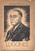 """MARCELO OLIVARI """"LUGONES"""" DEDICADO Y AUTOGRAFIADO A FEDERICO BAGLIETTO POR EL AUTOR EN JUNIO DE 1940 BUENOS AIRES, 38 PA - Littérature"""