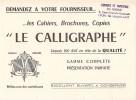 LE CALLIGRAPHE CAHIERS BROCHURES COPIES AVEC CACHET PUB LIBRAIRIE PAPETERIE DU RHONE A LYON - Papeterie