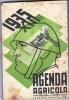 """AGENDA AGRICOLA  1937 /  Confederazione Fascista Agricola - Disegnatore """" Martinati """" + Altri"""