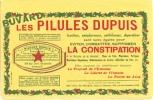 Buvard  Les Pillules Dupuis  Eviter Combattre Supprimer La Constipation  Dupuis Lille - Produits Pharmaceutiques