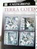 CALTAGIRONE TERRA COTTA LA CULTURA CERAMICA  MOSTRA 1992 N1992 DU1076 - Catania