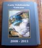 VATICANO 2008 - 2011, SPECIAL  COLLECTION OFFICIAL FOLDERS - Vaticano (Ciudad Del)