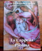 """VATICANO 2009 -  OFFICIAL FOLDER """"LA CAPPELLE PAOLINA"""" - Vaticano (Ciudad Del)"""