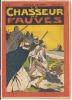 ### Revue, Jeunesse, Le Chasseur De Fauves Par Arnould Galopin, N°2, Ennemis Imprévus, Port France 2.60 Euros - 1900 - 1949