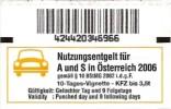 Nutzungsentgelt Für A Und S In Österreich 2006 - 10-Tages-Vignette [Autobahngebühr - Kaufnachweis - Reçu - Proof] - Sonstige