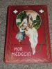 Rare Lot 2 Livres Illustrés Anciens, Mon Médecin MEDECIN, Librairie Commerciale, Début XXe, Animations Découpis - 1901-1940
