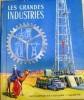 Les Grandes Industries - Encyclopédie En Couleurs- Hachette 1959 Ill. H.Mercier - Marc Déséchal Impr. Chaix Paris - Encyclopédies
