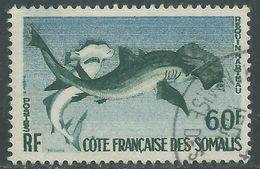 Cote Des Somalis N° 302 O : Requin-marteau Faible Oblitération Sinon TB - Französich-Somaliküste (1894-1967)