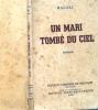 Un Mari Tombé Du Ciel – Magali - Ed.Librairie Belgique .Bxl Pour J.Tallandier 1936 (+rare) - Storici