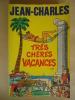 JEAN-CHARLES  TRES CHERES VACANCES - PRESSES DE LA CITE - Livres, BD, Revues