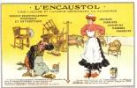 Carte Pub.L'Encaustrol, Cire Liquide Et Lavable Détruisant La Poussière. - Publicité