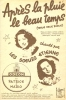 Partition Musicale ´Après La Pluie Le Beau Temps´ Chanté Par Les Soeurs ETIENNE (Musique Arthur Beul) - Choral
