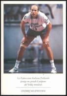 ITALIA - ANDREJ KUZNETSOV - LA FEDERAZIONE ITALIANA PALLAVOLO PIANGE UN GRANDE CAMPIONE DEL VOLLEY MONDIALE - Volleyball