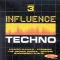 INFLUENCE  TECHNO °°°°°°  VOLUME 3     //   20  TITRES - Dance, Techno & House